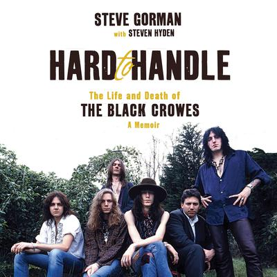 Hard to Handle: The Life and Death of the Black Crowes—A Memoir Audiobook, by