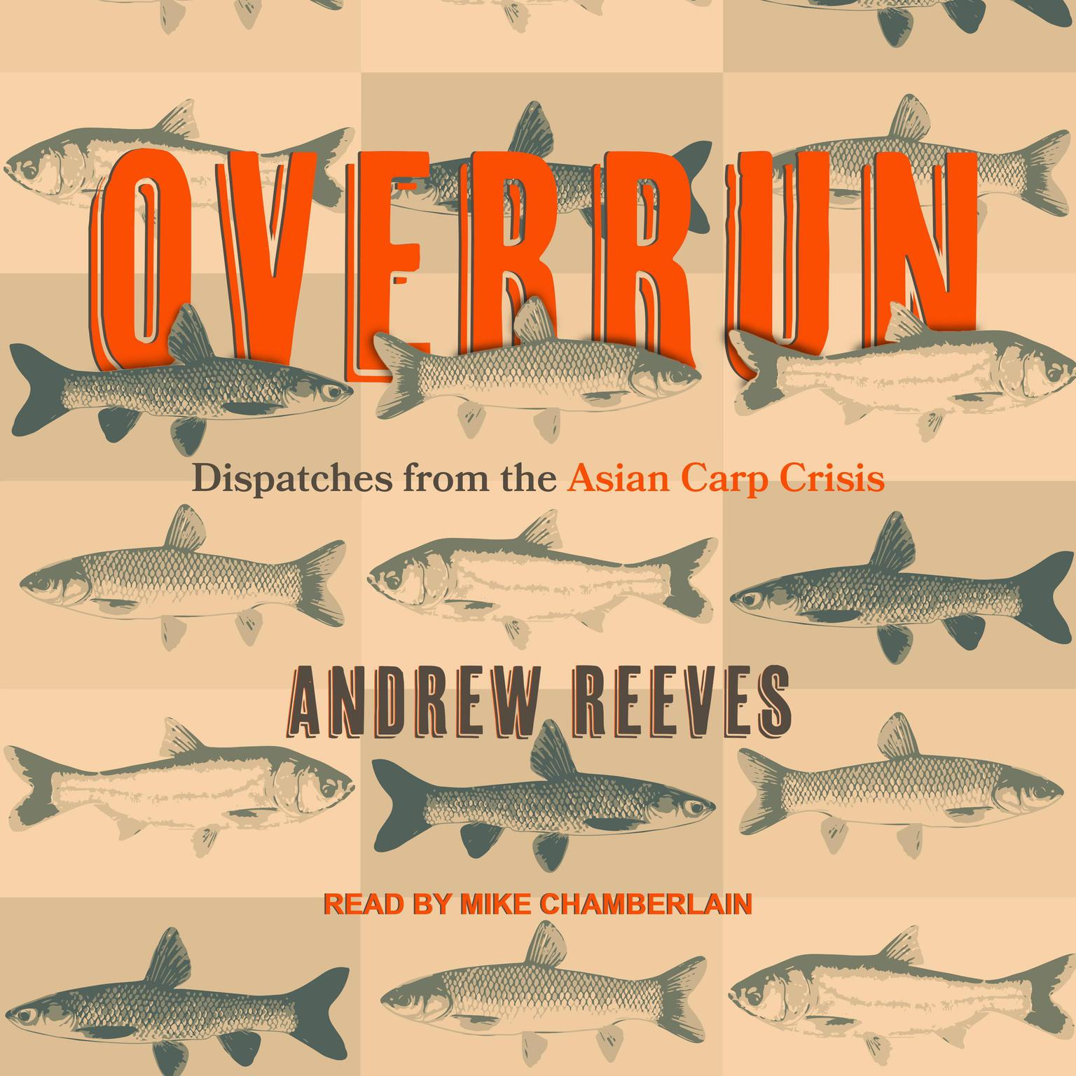 Printable Overrun: Dispatches from the Asian Carp Crisis Audiobook Cover Art