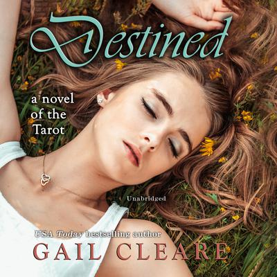 Destined: A Novel of the Tarot Audiobook, by Gail Cleare