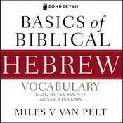Basics of Biblical Hebrew Vocabulary Audio Audiobook, by Miles V. Van Pelt