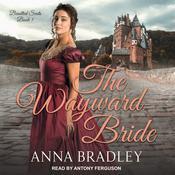 The Wayward Bride Audiobook, by Anna Bradley