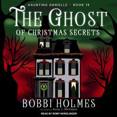 The Ghost of Christmas Secrets Audiobook, by Bobbi Holmes, Anna J. McIntyre