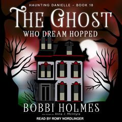 The Ghost Who Dream Hopped Audiobook, by Anna J. McIntyre, Bobbi Holmes
