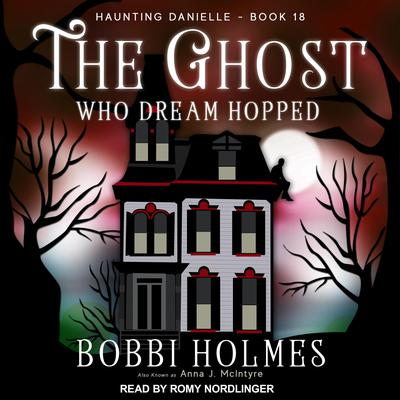 The Ghost Who Dream Hopped Audiobook, by Bobbi Holmes
