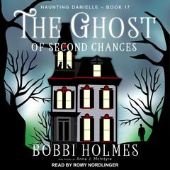 The Ghost of Second Chances Audiobook, by Bobbi Holmes, Anna J. McIntyre