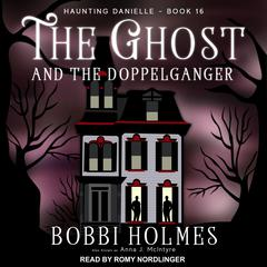 The Ghost and the Doppelganger Audiobook, by Anna J. McIntyre, Bobbi Holmes