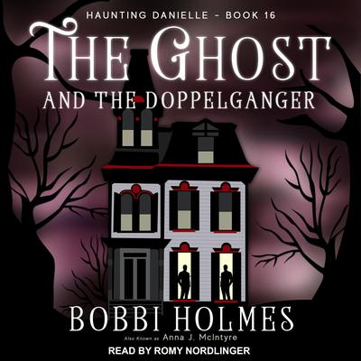 The Ghost and the Doppelganger Audiobook, by Bobbi Holmes