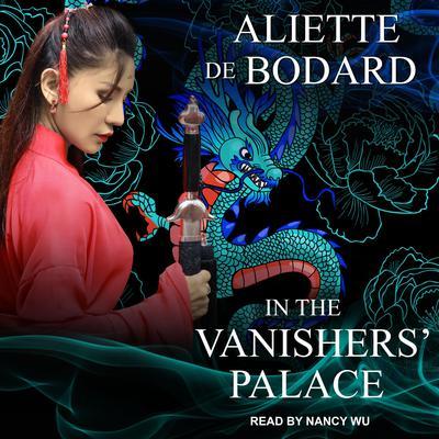 In the Vanishers' Palace Audiobook, by Aliette de Bodard