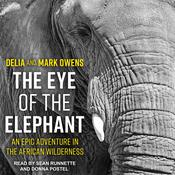 The Eye of the Elephant: An Epic Adventure in the African Wilderness Audiobook, by Mark Owens, Delia Owens