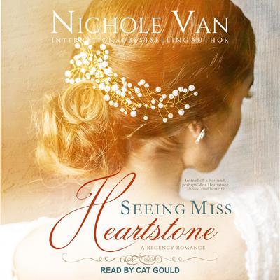 Seeing Miss Heartstone Audiobook, by Nichole Van