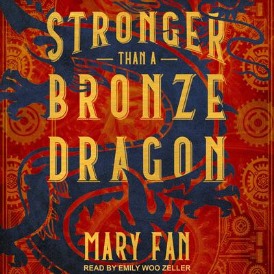 Stronger Than a Bronze Dragon Audiobook, by Mary Fan