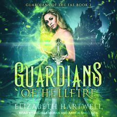 Guardians of Hellfire: A Reverse Harem Paranormal Fantasy Romance Audiobook, by Elizabeth Hartwell
