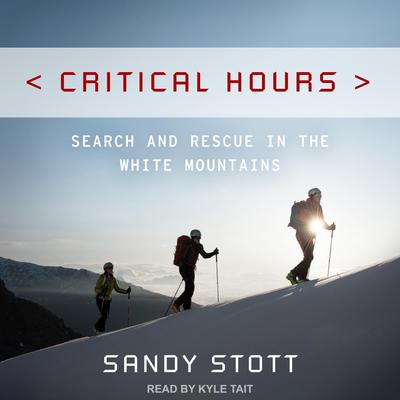 Critical Hours: Search and Rescue in the White Mountains Audiobook, by Sandy Stott
