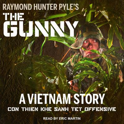 The Gunny: A Vietnam Story Audiobook, by Raymond Hunter Pyle