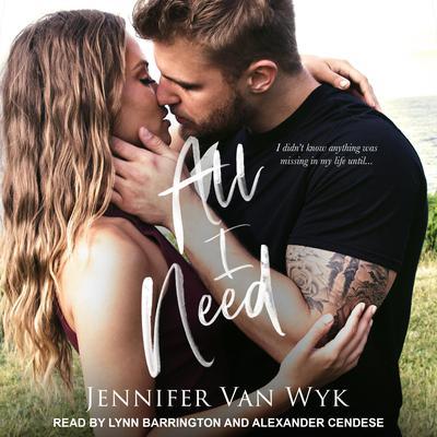 All I Need Audiobook, by Jennifer Van Wyk
