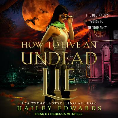 How to Live an Undead Lie Audiobook, by Hailey Edwards