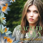 Shackled Lily Audiobook, by Tammy L. Gray