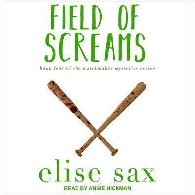 Field of Screams Audiobook, by Elise Sax