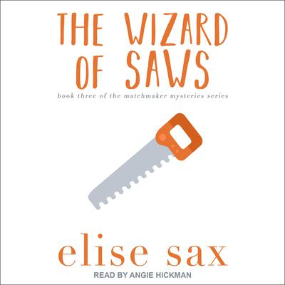 The Wizard of Saws Audiobook, by Elise Sax