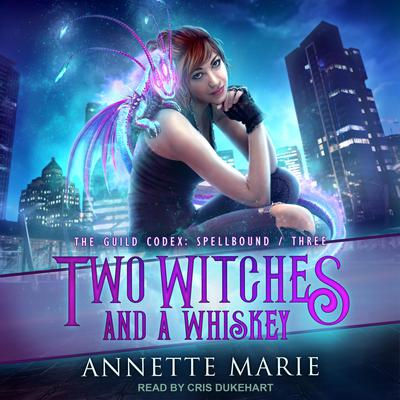 Two Witches and a Whiskey  Audiobook, by Annette Marie