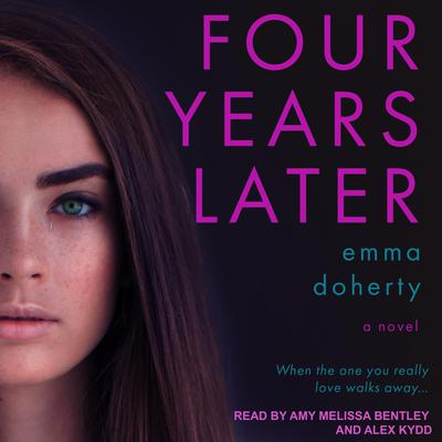 Four Years Later Audiobook, by Emma Doherty