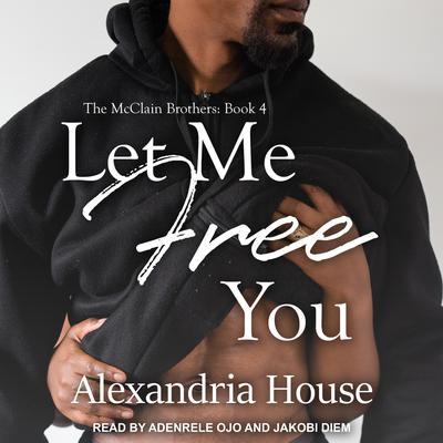 Let Me Free You Audiobook, by