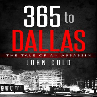 365 to Dallas Audiobook, by John Gold