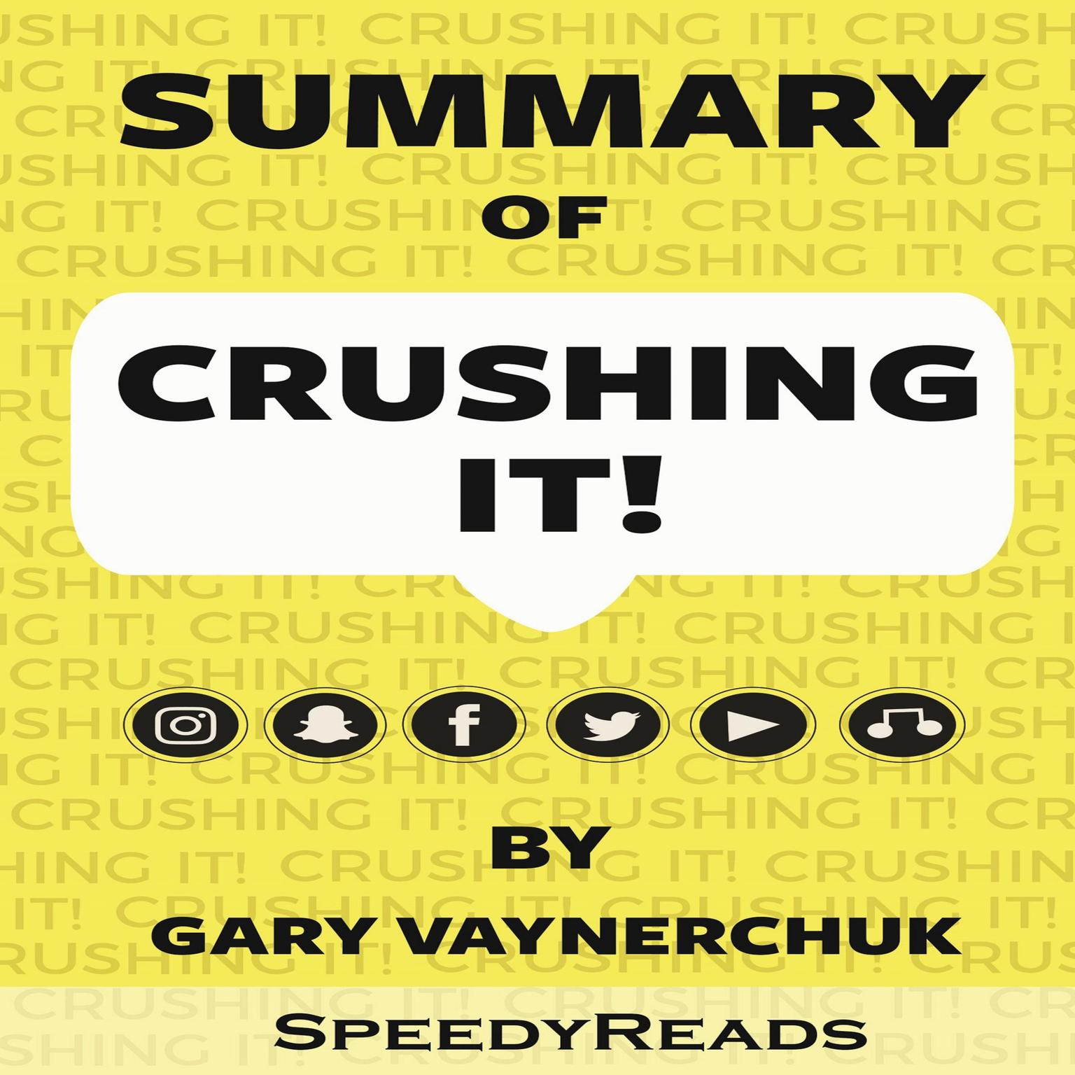 Printable Summary of Crushing It!: How Great Entrepreneurs Build Their Business and Influence by Gary Vaynerchuk Audiobook Cover Art