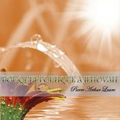 Bouquet Poétique à Jéhovah Audiobook, by Pierre Arthur Laure