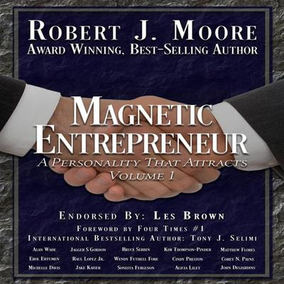 Magnetic Entrepreneur -A Personality That Attracts Audiobook, by Robert J. Moore