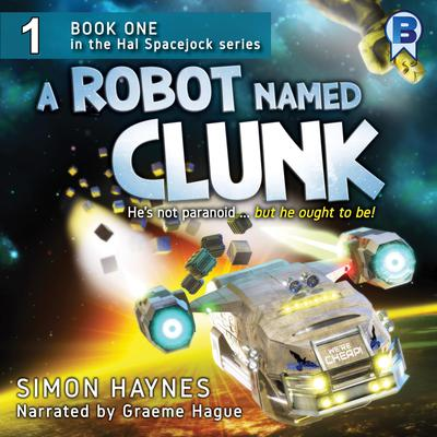 A Robot Named Clunk Audiobook, by Simon Haynes