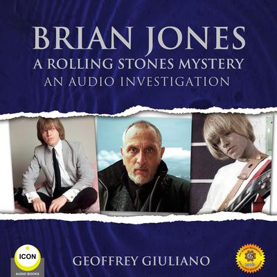 Brian Jones A Rolling Stones Mystery - An Audio Investigation Audiobook, by Geoffrey Giuliano