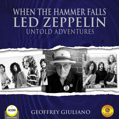 When The Hammer Falls Led Zeppelin - Untold Adventures Audiobook, by Geoffrey Giuliano