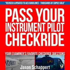Pass Your Instrument Pilot Checkride 2.0 Audiobook, by Jason Schappert
