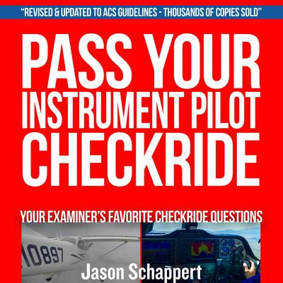 Pass Your Instrument Pilot Checkride 2.0 Audiobook, by