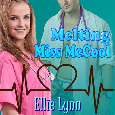 Melting Miss McCool Audiobook, by Ellie Lynn
