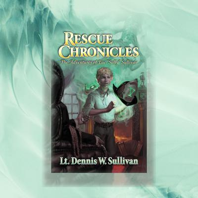 Rescue Chronicles: Luc Sully Sullivan and the Magic Amulet Audiobook, by Lt. Dennis W Sullivan