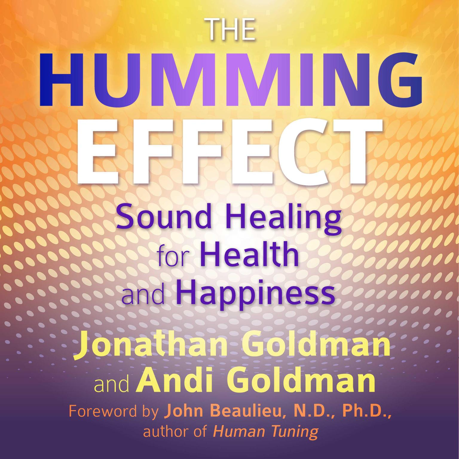 Printable The Humming Effect: Sound Healing for Health and Happiness Audiobook Cover Art