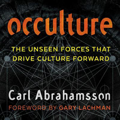 Occulture: The Unseen Forces That Drive Culture Forward Audiobook, by Carl Abrahamsson
