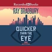 Quicker Than the Eye Audiobook, by Ray Bradbury