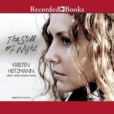 The Still of Night Audiobook, by Kristen Heitzmann