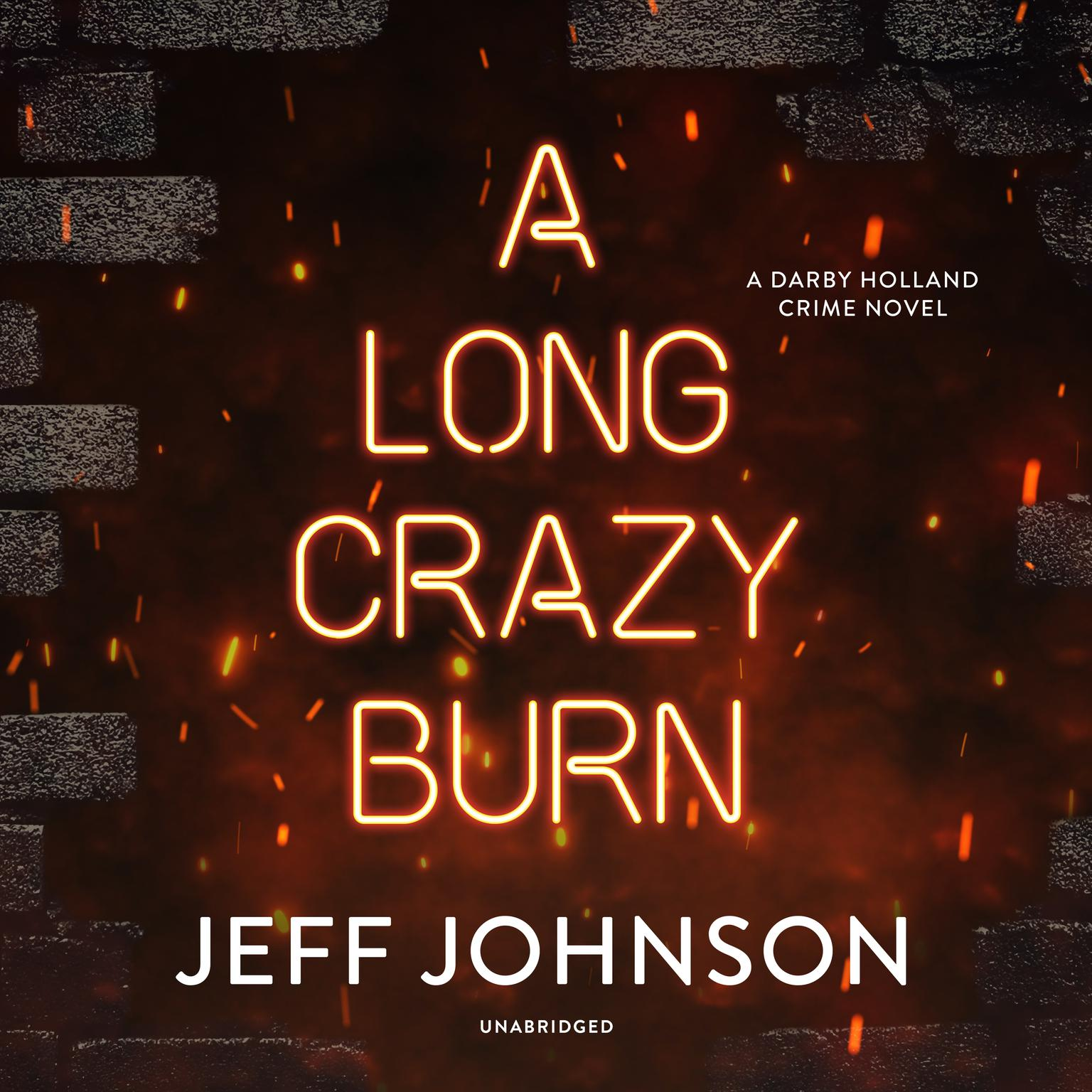 Printable A Long Crazy Burn: A Darby Holland Crime Novel  Audiobook Cover Art
