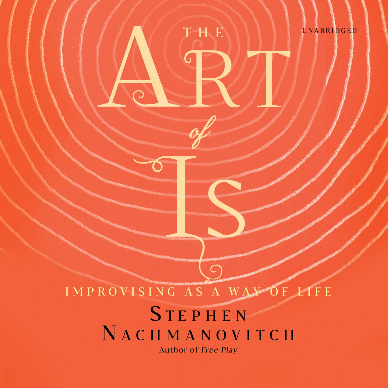Printable The Art of Is:  Improvising as a Way of Life Audiobook Cover Art