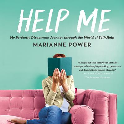 Help Me: My Perfectly Disastrous Journey through the World of Self-Help Audiobook, by Marianne Power