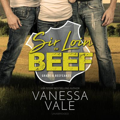 Sir Loin of Beef: A Double Serving of Cowboys Audiobook, by Vanessa Vale