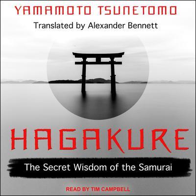 Hagakure: The Secret Wisdom of the Samurai Audiobook, by Yamamoto Tsunetomo