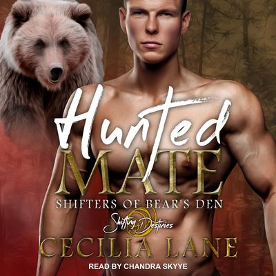 Hunted Mate: A Shifting Destinies Romance Audiobook, by Cecilia Lane