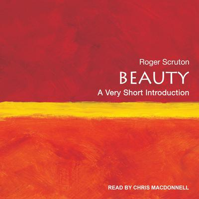 Beauty: A Very Short Introduction Audiobook, by Roger Scruton