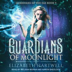Guardians of Moonlight: A Reverse Harem Paranormal Fantasy Romance Audiobook, by Elizabeth Hartwell