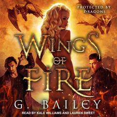 Wings of Fire: A Reverse Harem Paranormal Romance Audiobook, by Greg Bailey, G. Bailey